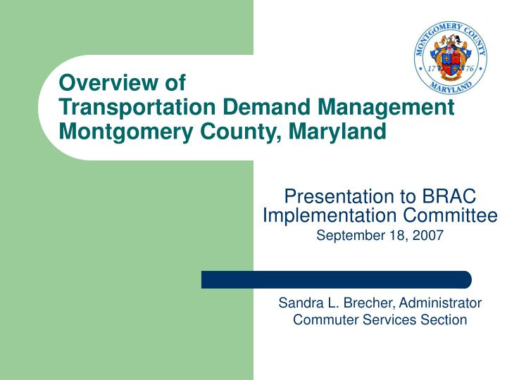 Overview of transportation demand management montgomery county maryland