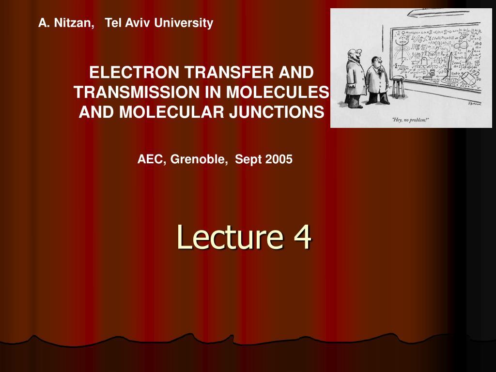 A. Nitzan,   Tel Aviv University