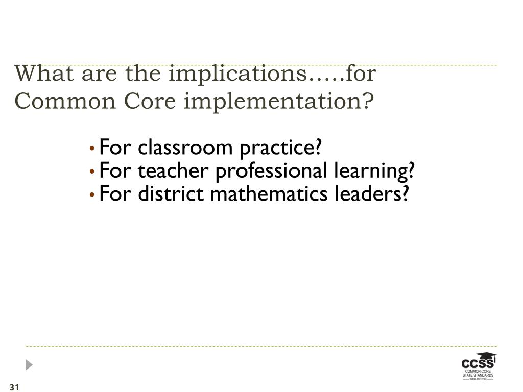 What are the implications…..for Common Core implementation?