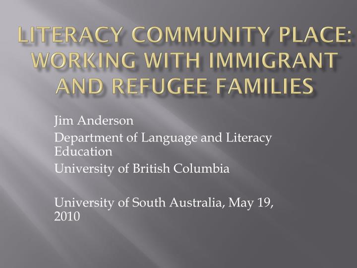 Literacy community place working with immigrant and refugee families