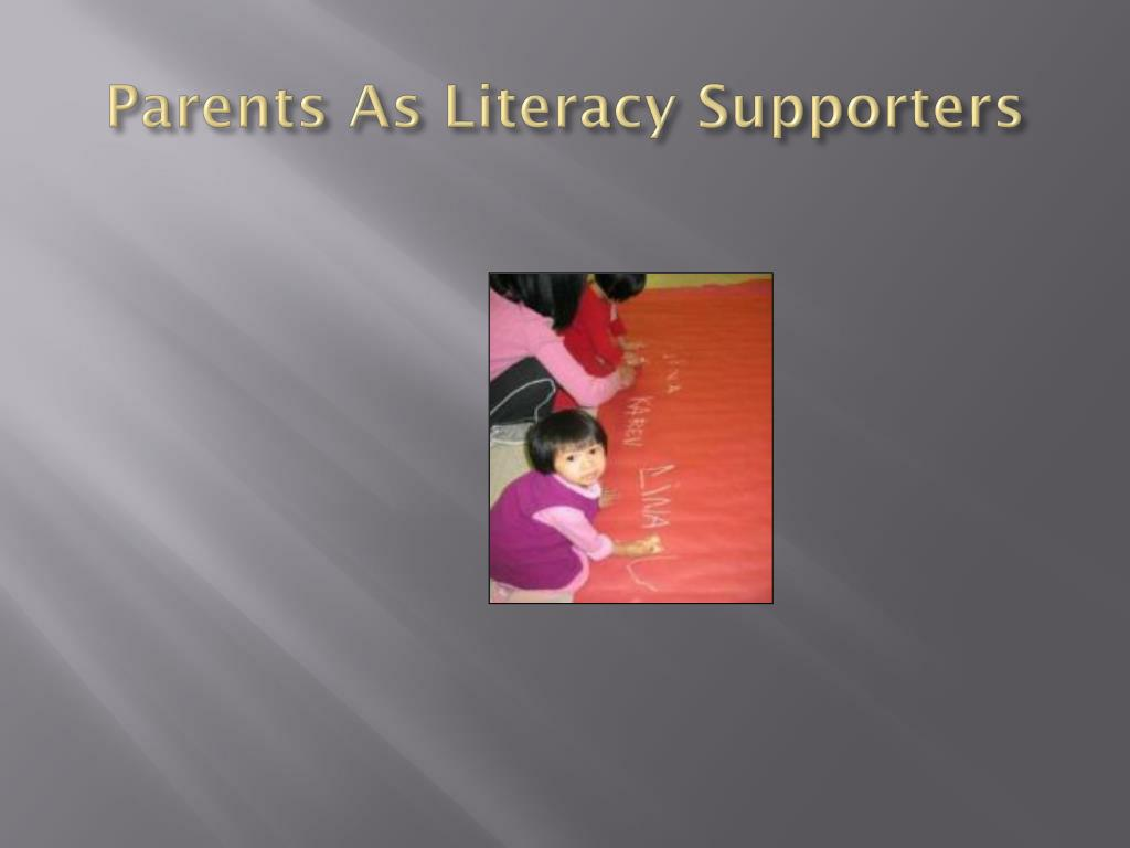 Parents As Literacy Supporters