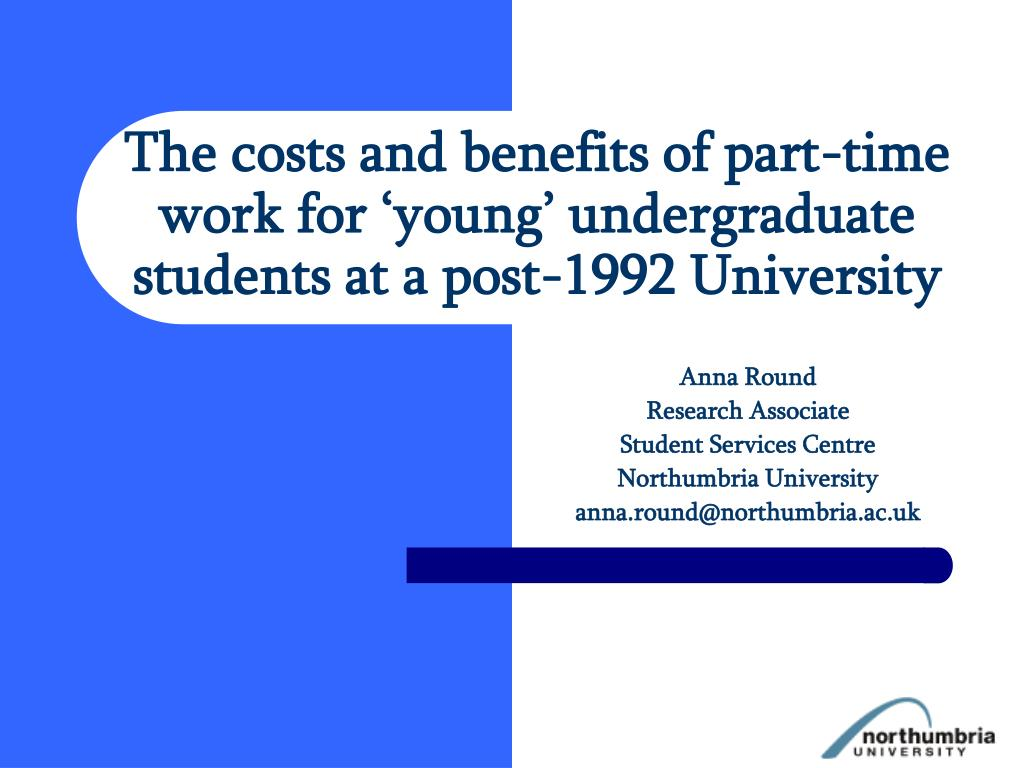 the costs and benefits of part time work for young undergraduate students at a post 1992 university l.