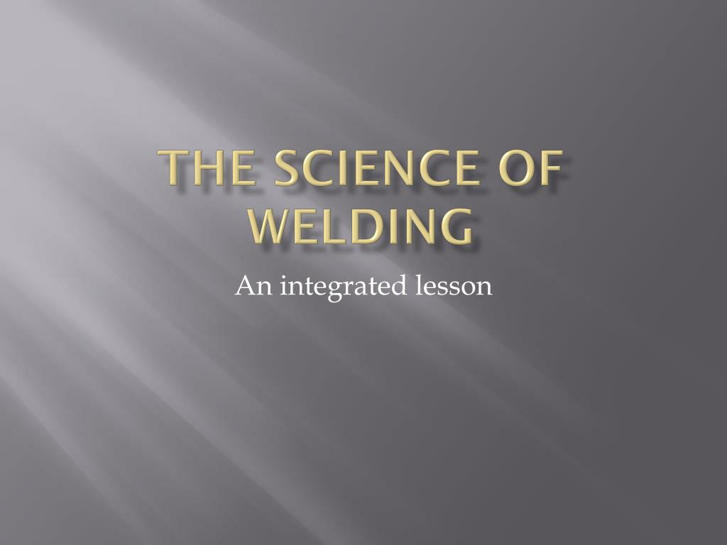 the science of welding l.