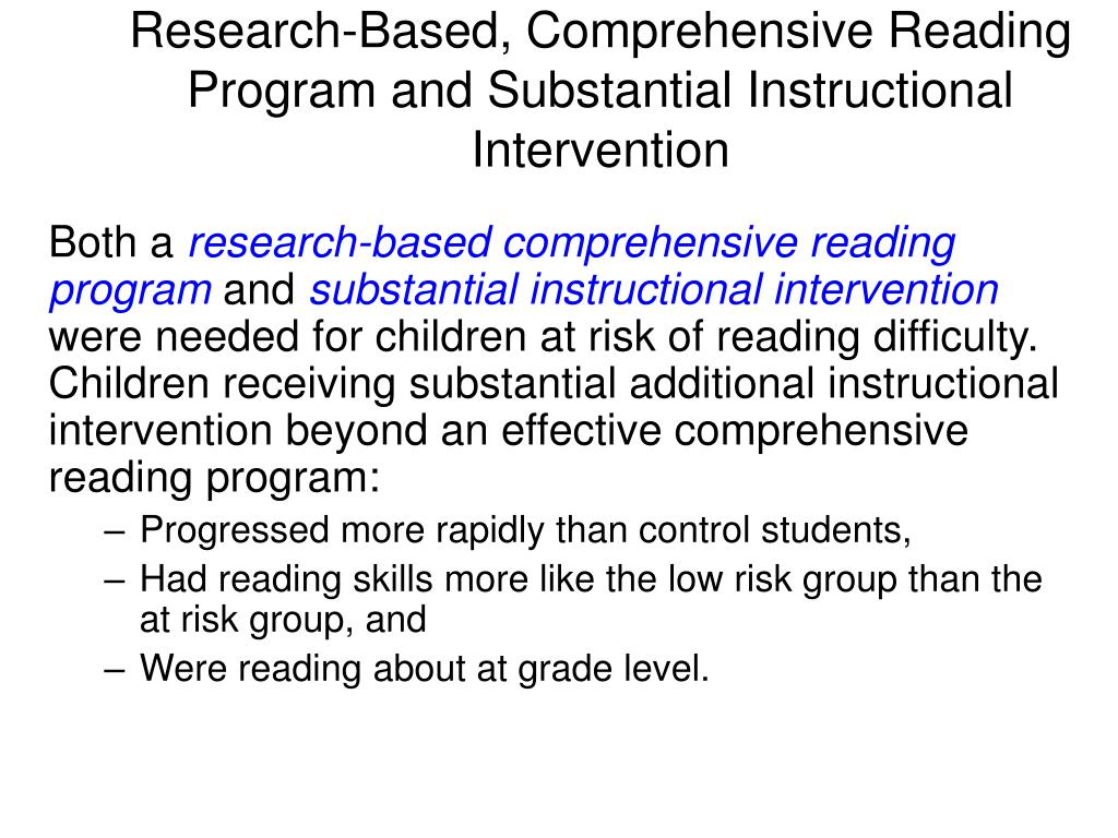 Research-Based, Comprehensive Reading Program and Substantial Instructional Intervention