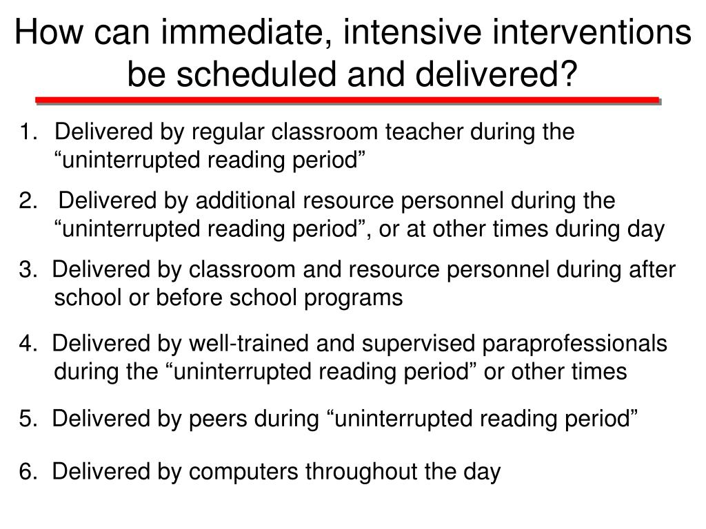 How can immediate, intensive interventions be scheduled and delivered?