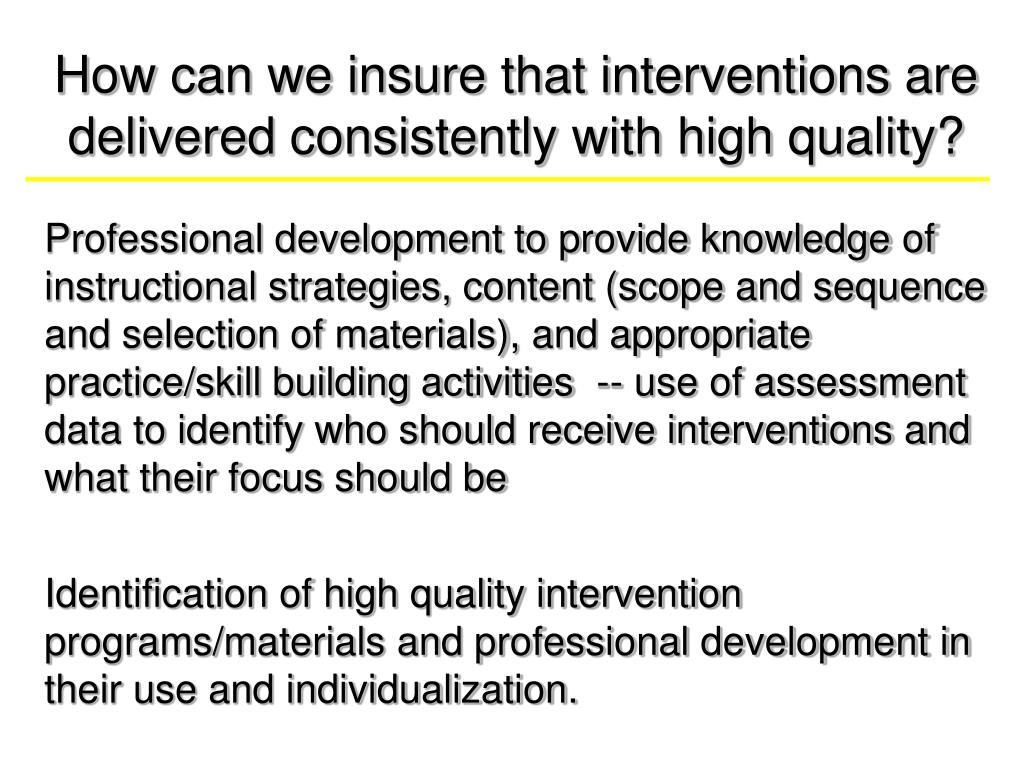 How can we insure that interventions are delivered consistently with high quality?
