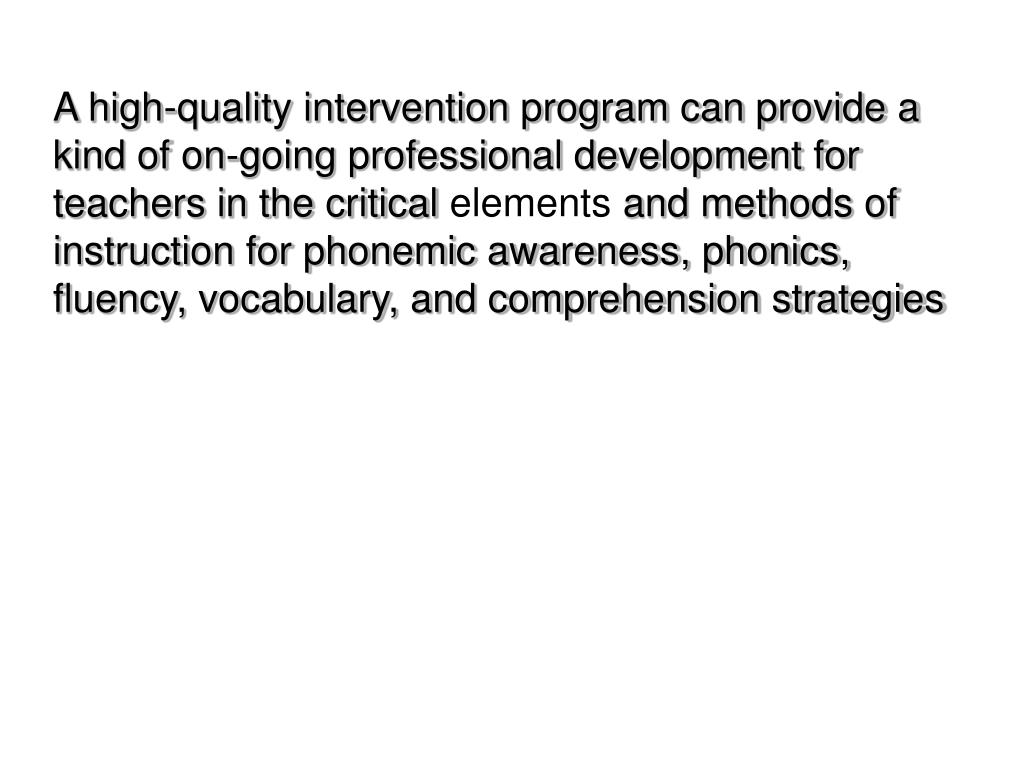 A high-quality intervention program can provide a kind of on-going professional development for teachers in the critical