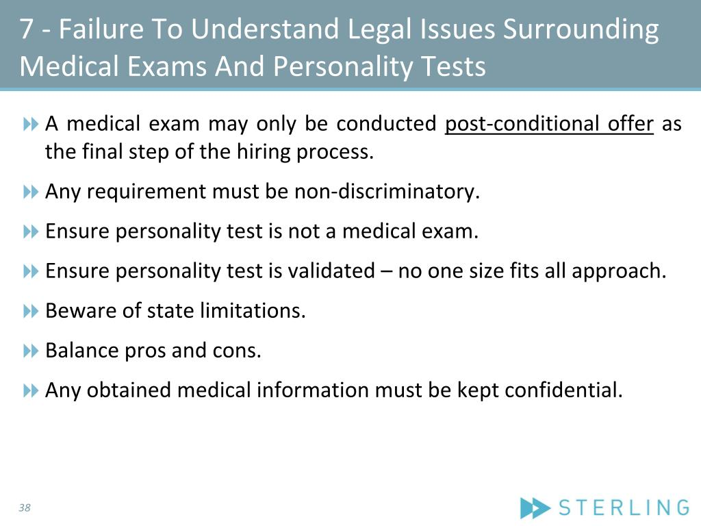 7 - Failure To Understand Legal Issues Surrounding Medical Exams And Personality Tests