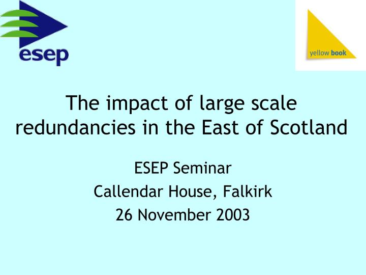 the impact of large scale redundancies in the east of scotland n.