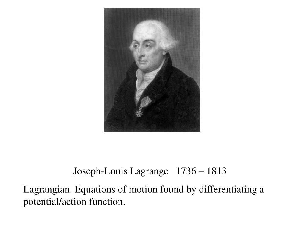 Joseph-Louis Lagrange   1736 – 1813