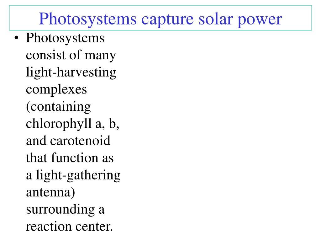Photosystems capture solar power