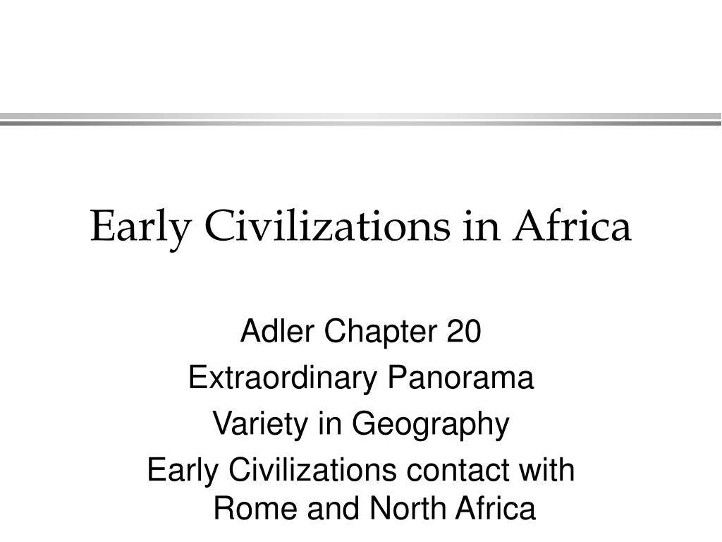 early civilizations in africa l.