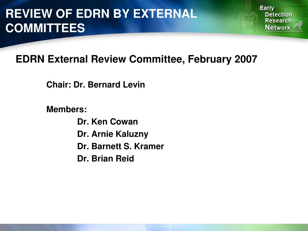 REVIEW OF EDRN BY EXTERNAL COMMITTEES