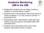 academic monitoring am in the am