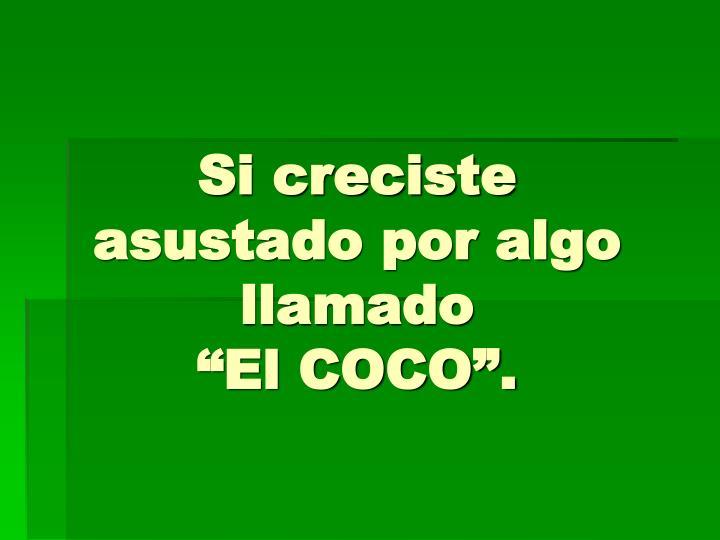 Si creciste asustado por algo llamado el coco