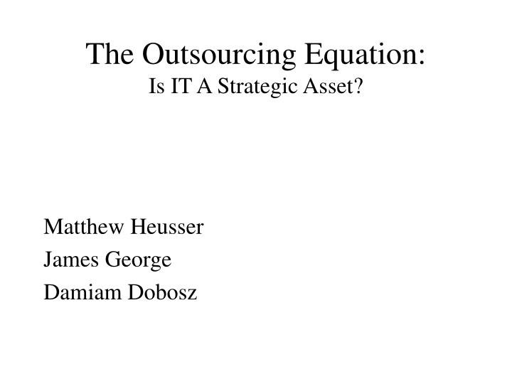 The outsourcing equation is it a strategic asset