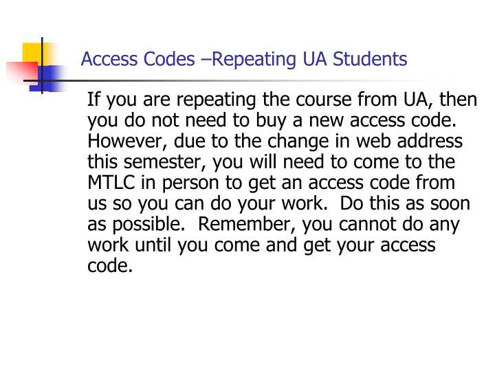 Access Codes –Repeating UA Students