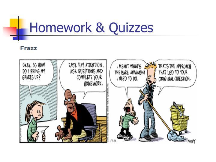 Homework & Quizzes