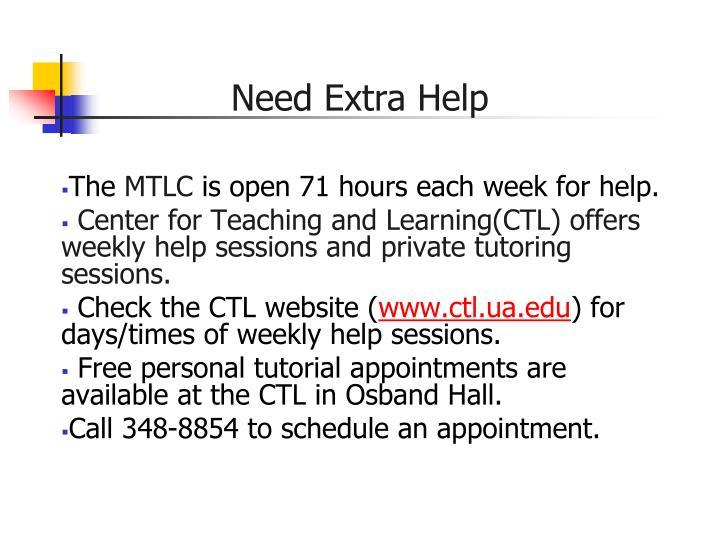 Need Extra Help