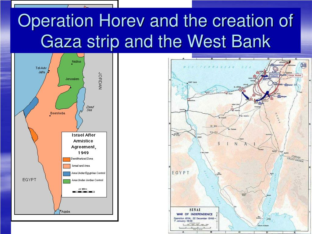 Operation Horev and the creation of Gaza strip and the West Bank