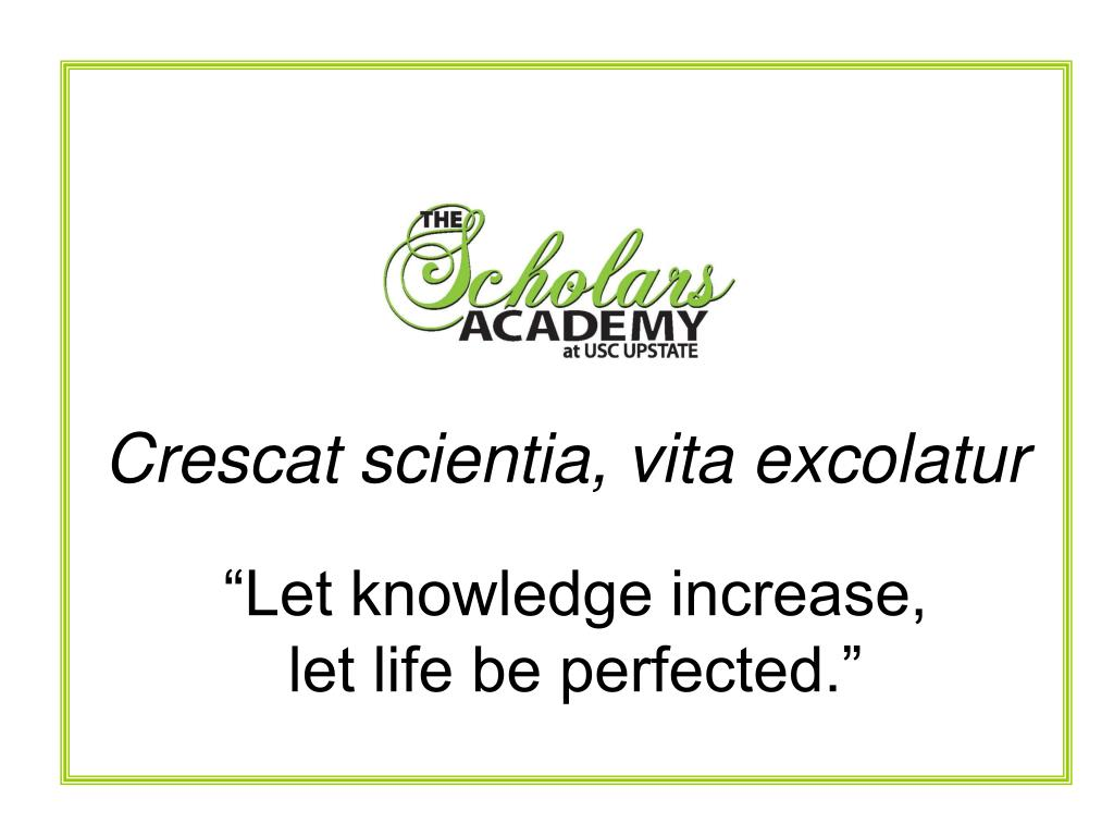 """""""Let knowledge increase, let life be perfected."""""""