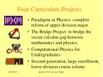 four curriculum projects