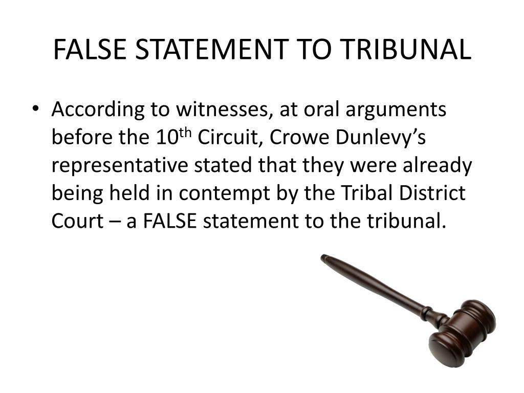 FALSE STATEMENT TO TRIBUNAL