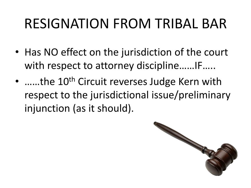 RESIGNATION FROM TRIBAL BAR