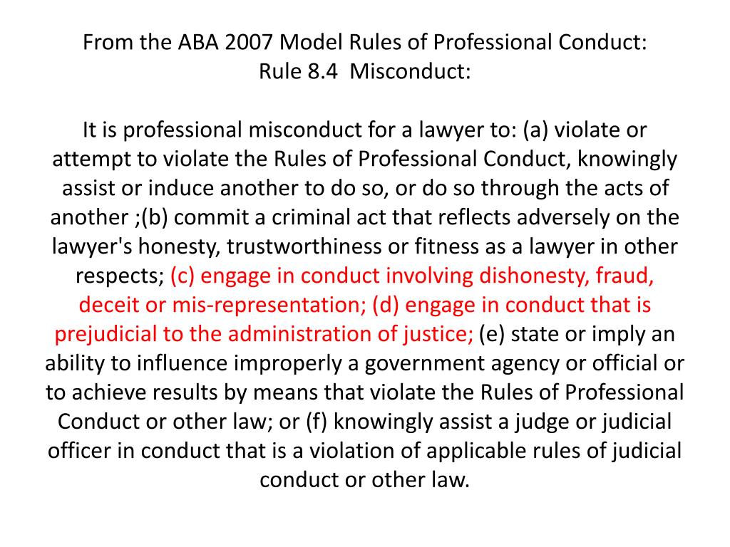 From the ABA 2007 Model Rules of Professional Conduct: