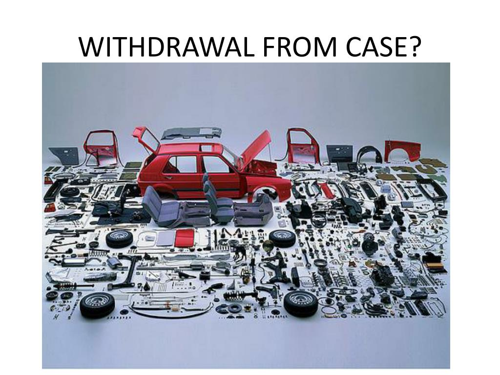 WITHDRAWAL FROM CASE?