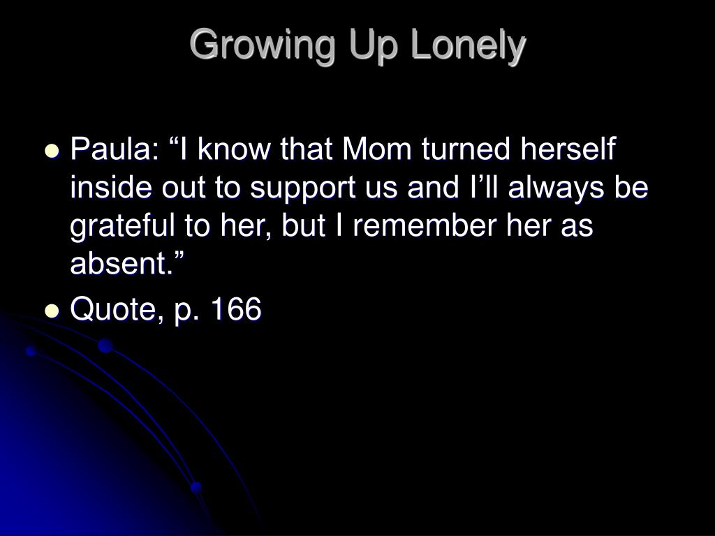 Growing Up Lonely