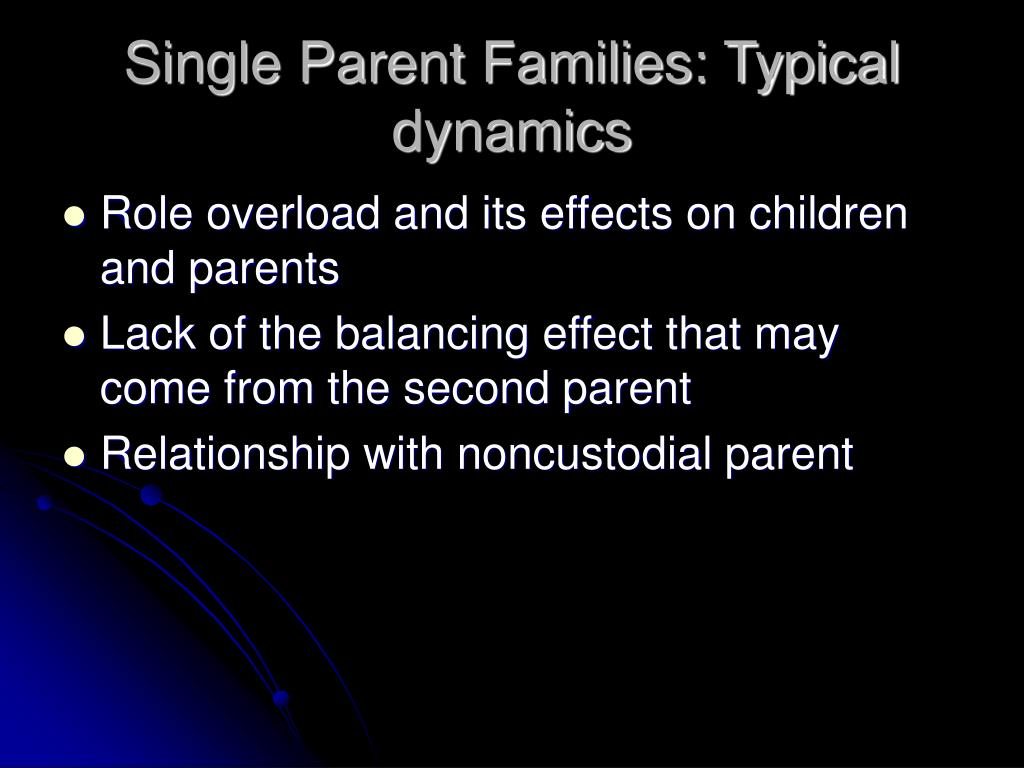 Single Parent Families: Typical dynamics