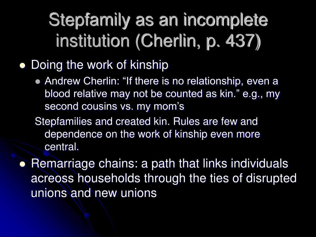 Stepfamily as an incomplete institution (Cherlin, p. 437)