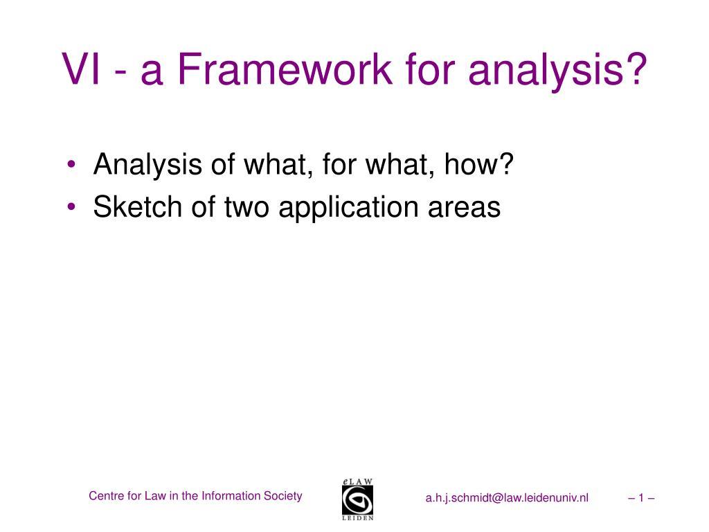 vi a framework for analysis l.