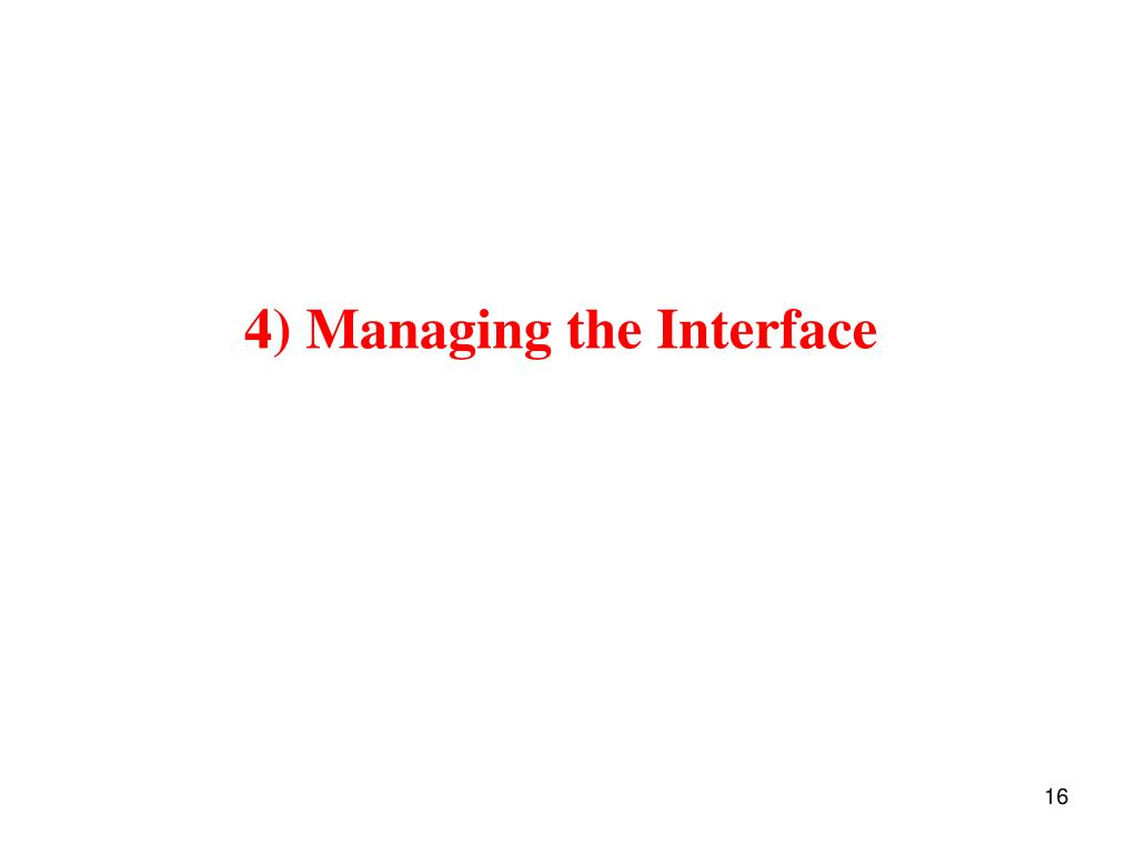 4) Managing the Interface