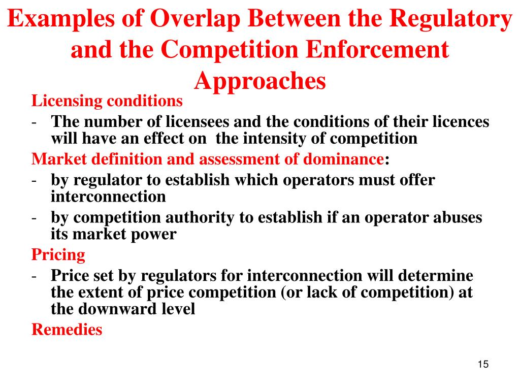 Examples of Overlap Between the Regulatory and the Competition Enforcement Approaches
