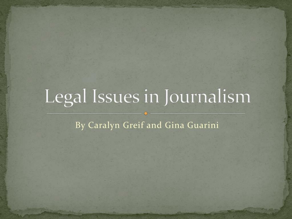 legal issues in journalism l.