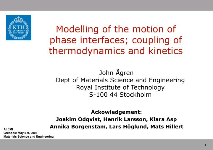 Modelling of the motion of phase interfaces coupling of thermodynamics and kinetics