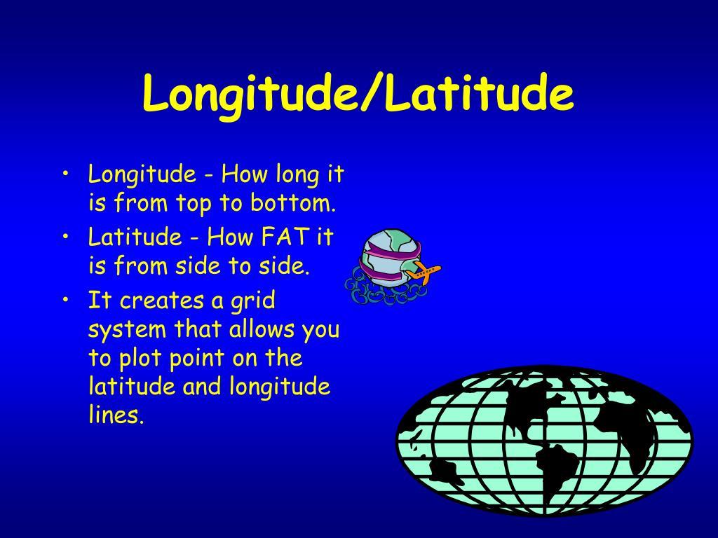 Longitude/Latitude