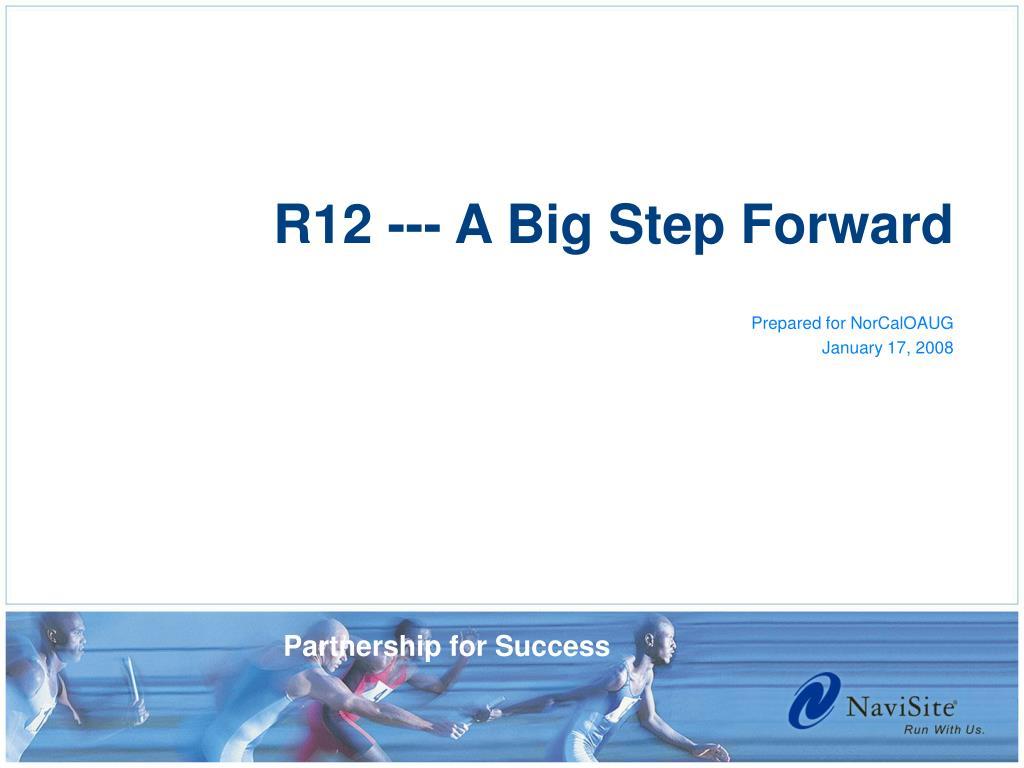 R12 --- A Big Step Forward