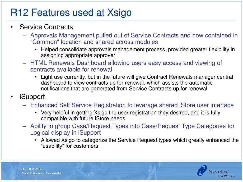 R12 Features used at Xsigo