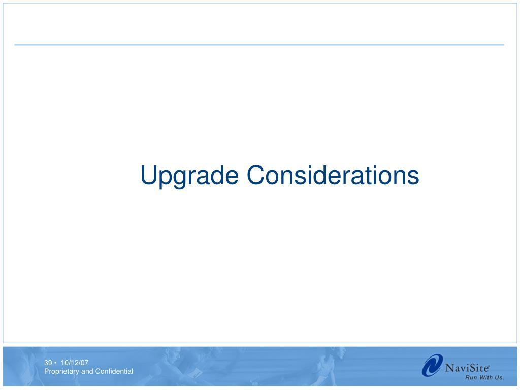 Upgrade Considerations