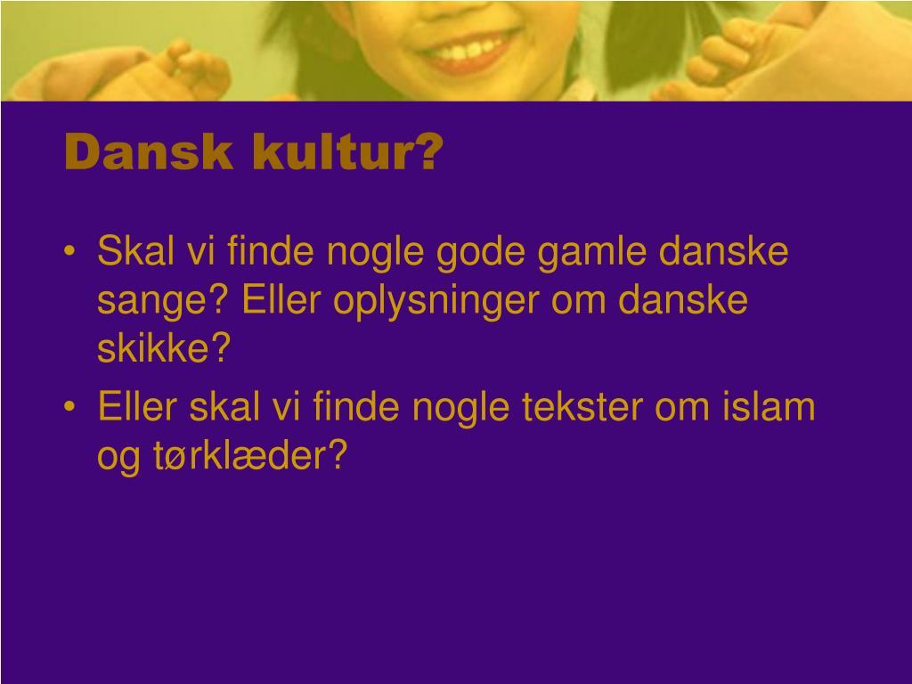 Dansk kultur?