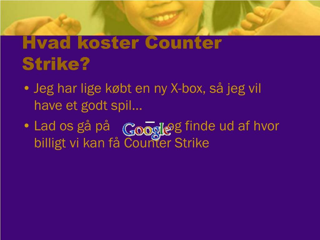 Hvad koster Counter Strike?
