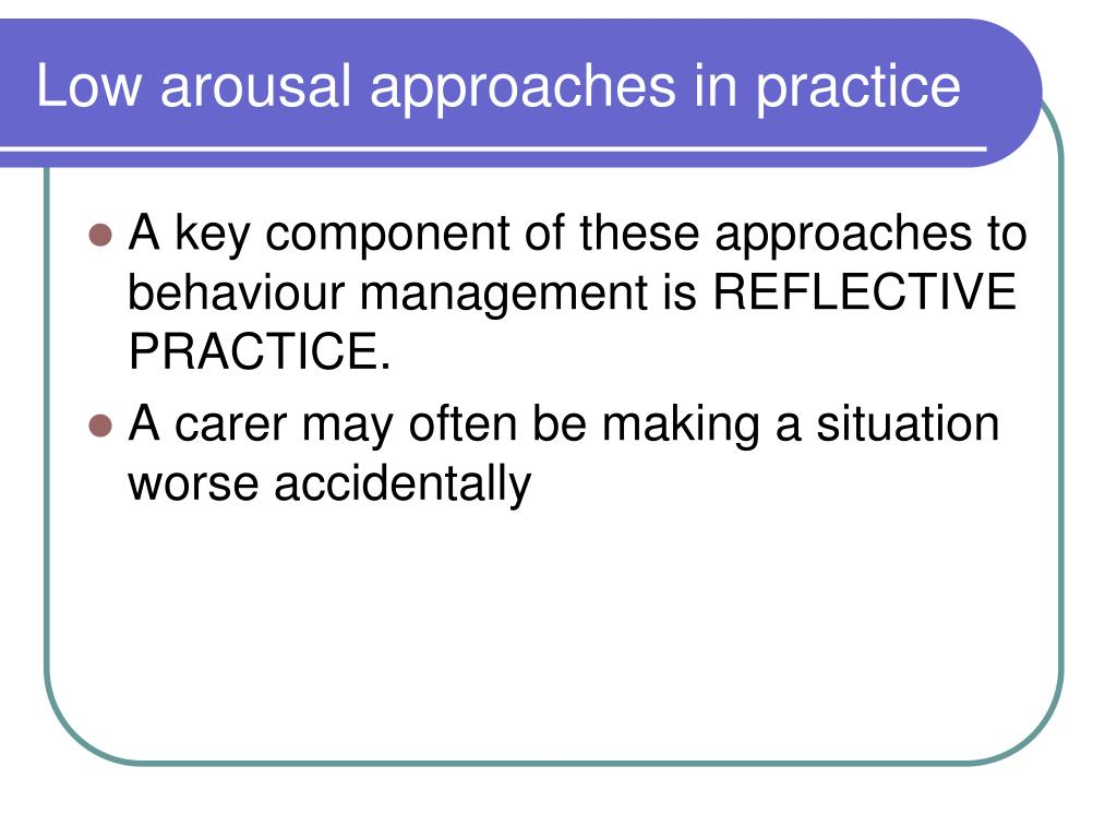 Low arousal approaches in practice