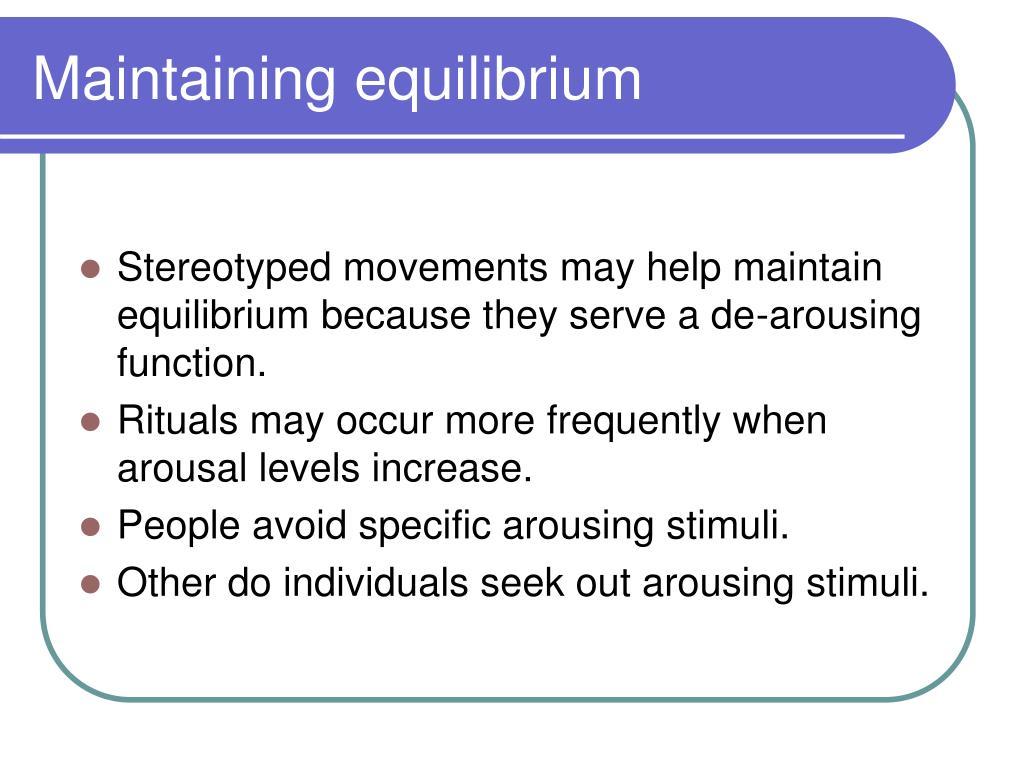 Maintaining equilibrium