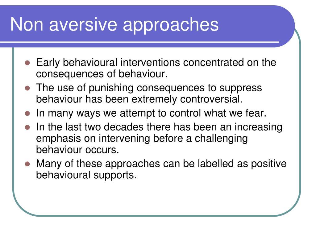 Non aversive approaches