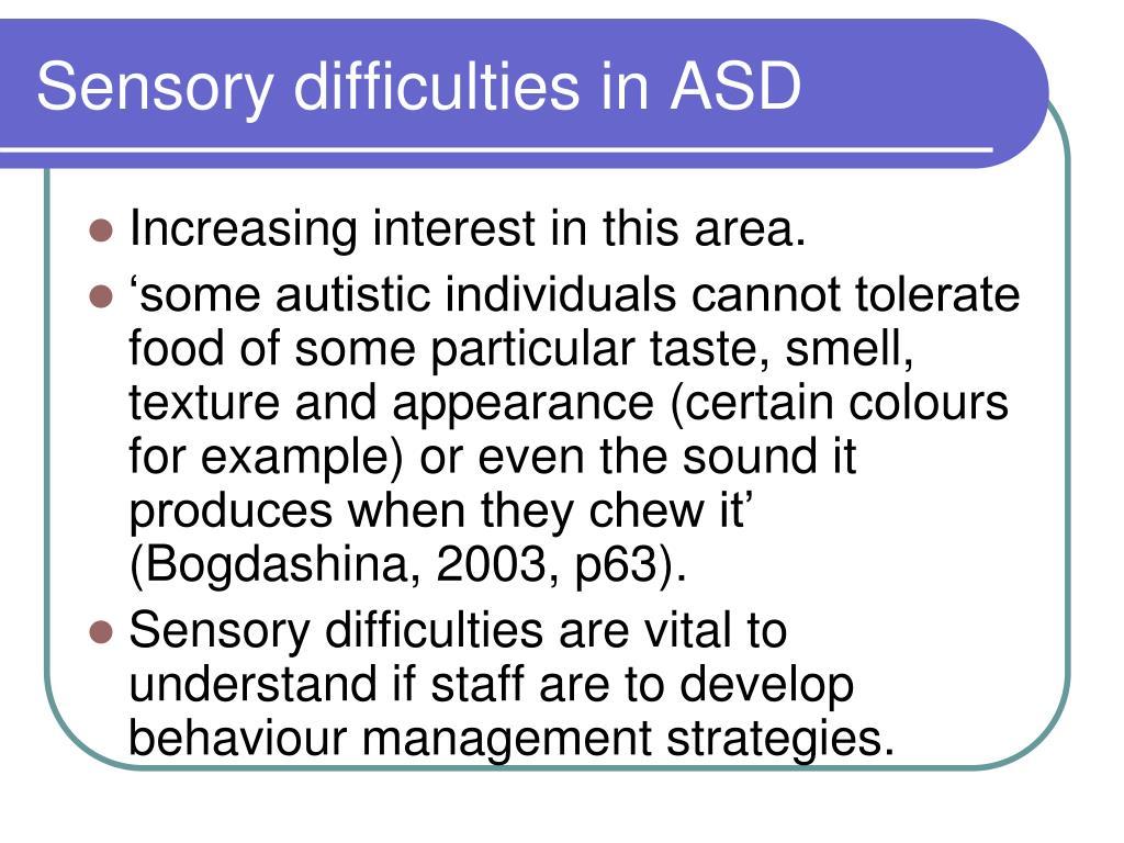 Sensory difficulties in ASD