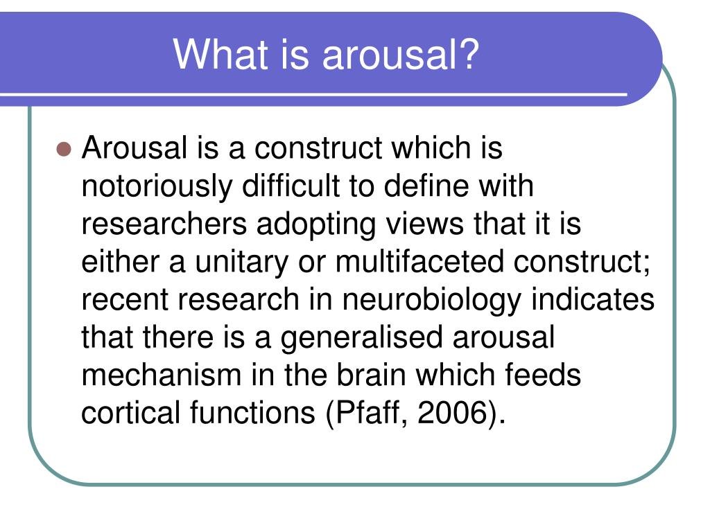 What is arousal?