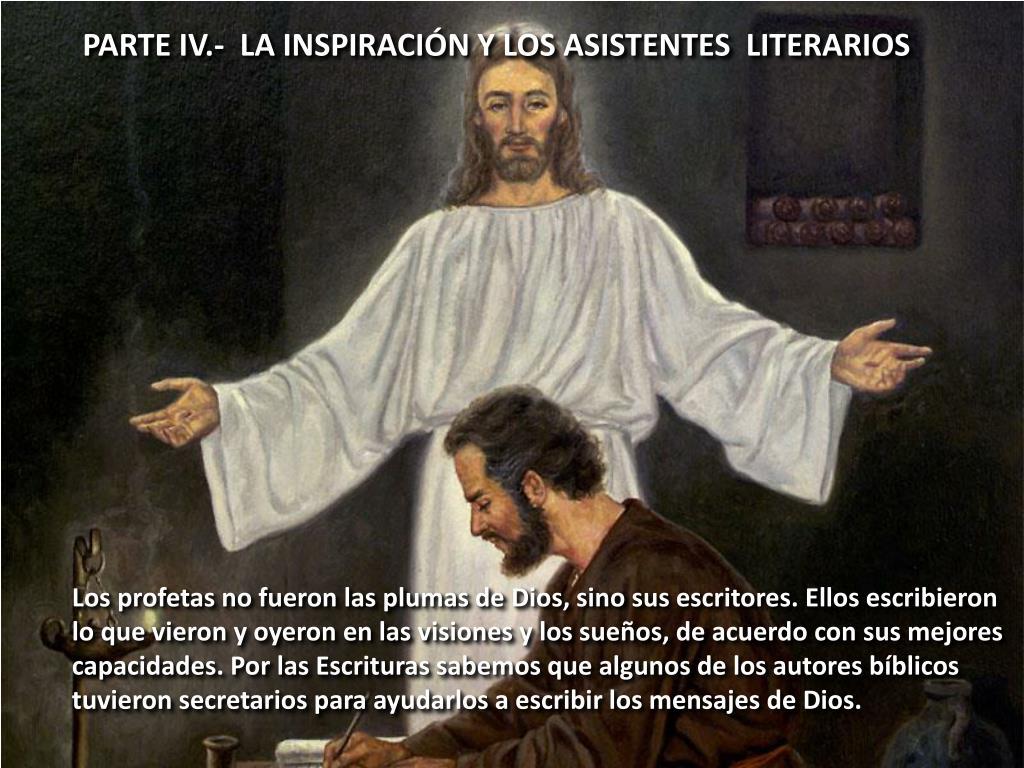 PARTE IV.-  LA INSPIRACIÓN Y LOS ASISTENTES  LITERARIOS